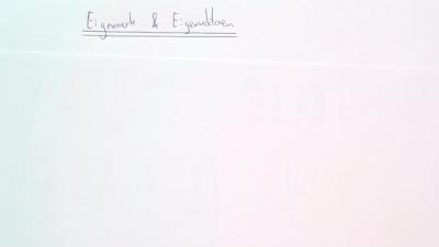 Aufgabe Eigenwerte und Eigenvektoren